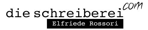 Die Schreiberei ::: Dr. Elfriede Rossori